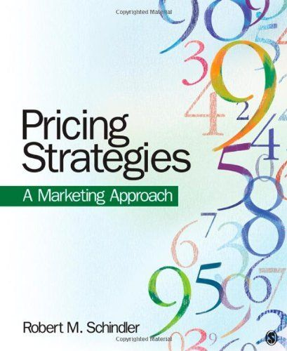 Pricing Strategies: A Marketing Approach by Robert M. Schindler. $74.94. Publisher: SAGE Publications, Inc (October 11, 2011). Publication: October 11, 2011. 416 pages