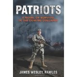 Patriots: A Novel of Survival in the Coming Collapse (Paperback)By James Wesley Rawles