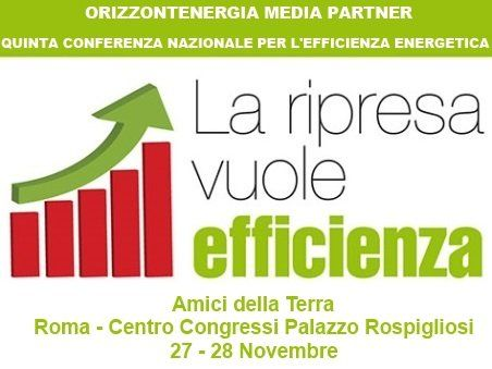 """News* """"LA RIPRESA VUOLE EFFICIENZA"""" - QUINTA CONFERENZA NAZIONALE PER L'EFFICIENZA ENERGETICA - Orizzontenergia Media Partner della Quinta Conferenza Nazionale per l'Efficienza Energetica organizzata da Amici della Terra. La due giorni si terrà a Roma presso Palazzo Rospigliosi il 27 e 28 novembre. WWW.ORIZZONTENERGIA.IT #EfficienzaEnergetica, #Sostenibilita, #GreenEconomy, #EconomiaEcosostenibile, #Ambiente"""