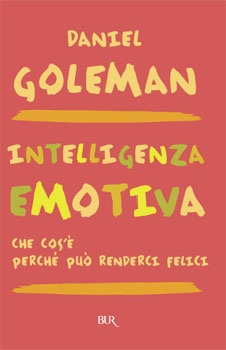 GOLEMAN – L'intelligenza emotiva – Rizzoli, 1996