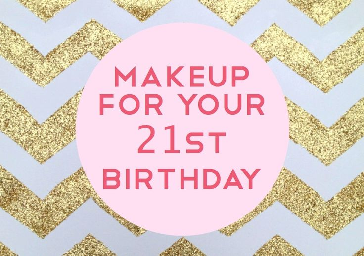 The Ultimate Beauty Look for Your 21st Birthday | College Gloss
