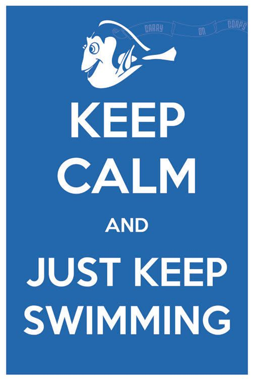 Keep Calm and Just Keep Swimming (Finding Nemo) 12 x 18 Keep Calm and Carry On Parody Poster. $15.60, via Etsy.