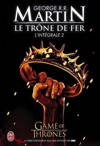 EDITION NECESSAIRE pour matcher avec mes autres livres Games of Thrones - L'intégrale 2 du trône de Fer de G.R.R. Martin