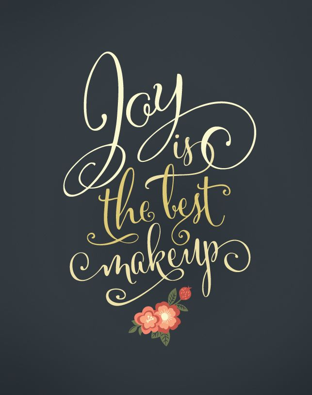 """""""Joy is the best makeup""""   Print Design Typography Quote   Short and Sweet Creative Shop   $12"""