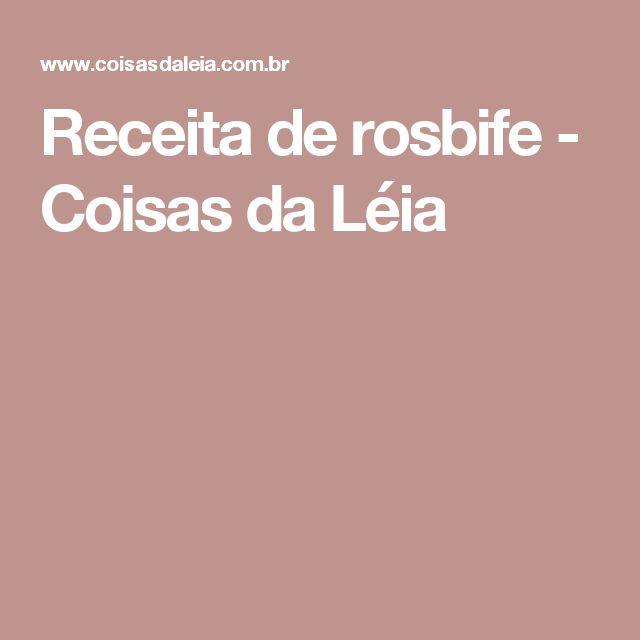 Receita de rosbife - Coisas da Léia