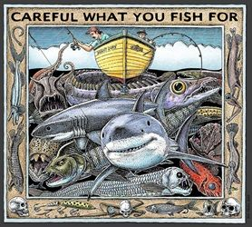 Ray Troll Careful What You Fish For fishing boat with strange fish under the water fish humor t-shirt
