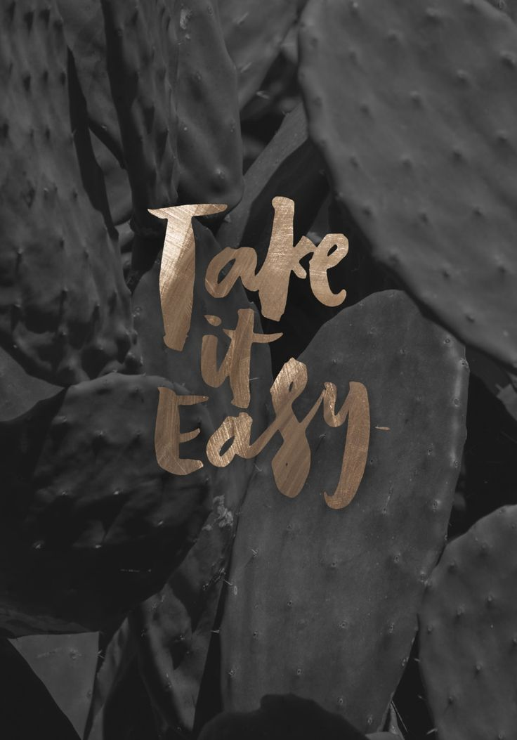 take it easy brush black white gold calligraphic lettering photographic