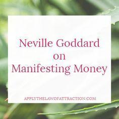 Neville Goddard: Manifesting Money