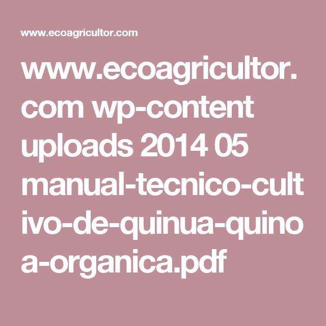 www.ecoagricultor.com wp-content uploads 2014 05 manual-tecnico-cultivo-de-quinua-quinoa-organica.pdf