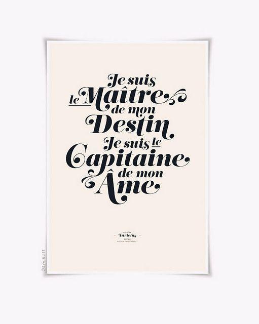 Invictus - Je suis le maître de mon destin. Je suis le capitaine de mon âme. French + Inspiration + Mandela. J'aime!