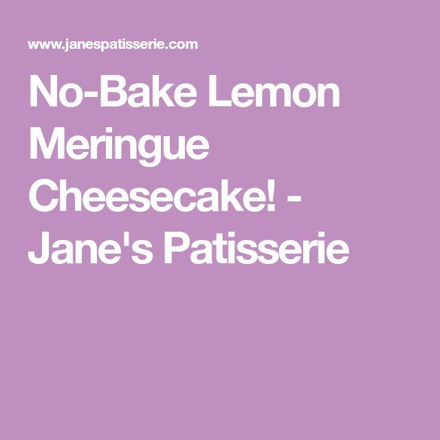 No-Bake Lemon Meringue Cheesecake! - Jane's Patisserie