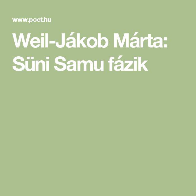 Weil-Jákob Márta: Süni Samu fázik