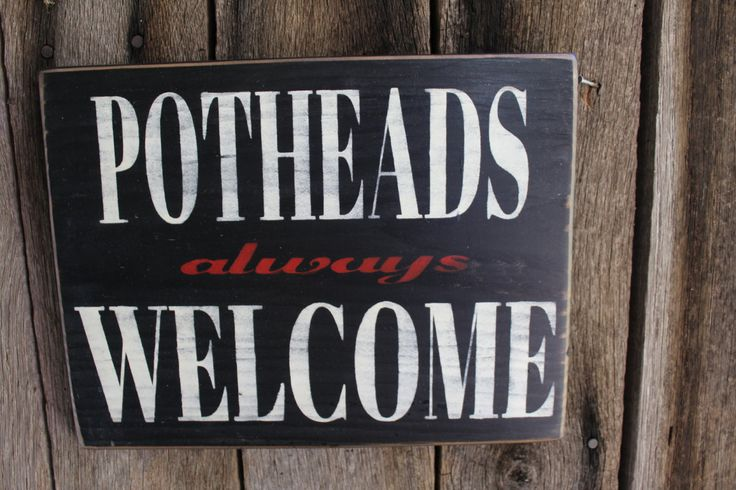 Wood Sign Pothead Always Welcome Bar Decor Patio Deck Porch Weed 420 Marijuana Head Shop Dorm Stage Decor Biker Man Cave Rustic Welcome by FoothillPrimitives on Etsy