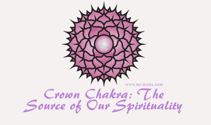 Crown Chakra: The Source of Our Spirituality - via @psyminds17