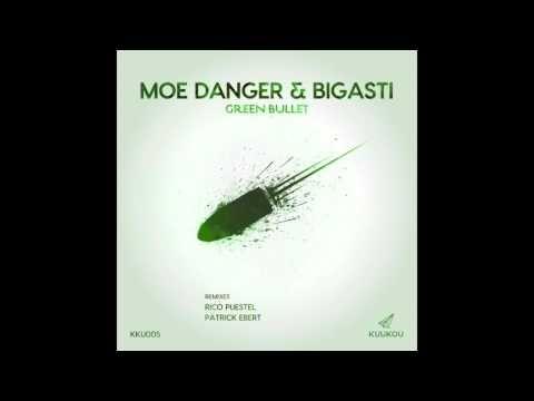 KKU005 - Moe Danger & Bigasti - Green Bullet (Patrick Ebert Remix)
