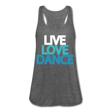 $31 If you're looking for cute and 'chill' dance t-shirt.  Then check out this women's cut live love dance in blue, teal, and white print.  Perfect for wearing to practice or just wearing around town.