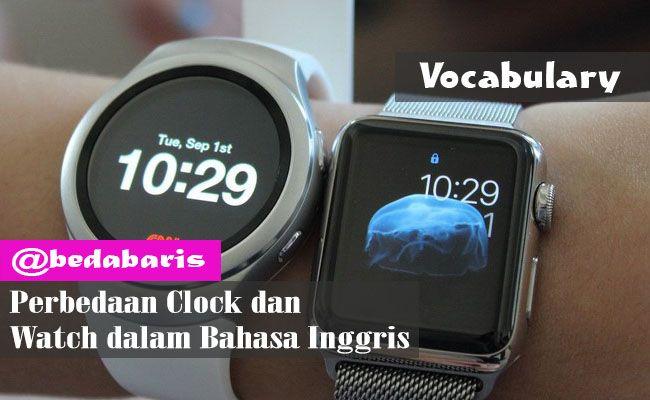 Perbedaan Clock dan Watch dalam Bahasa Inggris   http://www.belajardasarbahasainggris.com/2017/07/11/perbedaan-clock-dan-watch-dalam-bahasa-inggris/