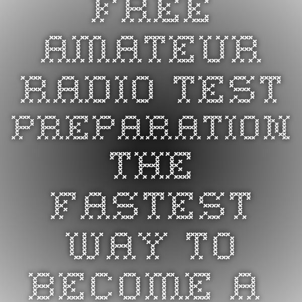 Free Amateur Radio Test Preparation - The Fastest Way To Become A Ham Radio Operator - HamTesting.com - Free Amateur Radio Practice Tests - HamTesting.com