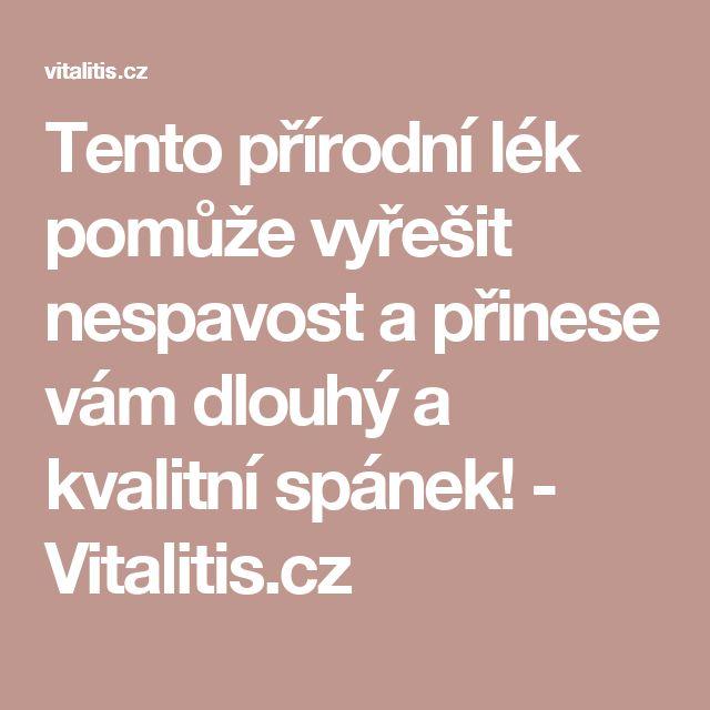 Tento přírodní lék pomůže vyřešit nespavost a přinese vám dlouhý a kvalitní spánek! - Vitalitis.cz