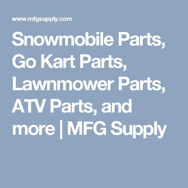 Snowmobile Parts, Go Kart Parts, Lawnmower Parts, ATV Parts, and more | MFG Supply