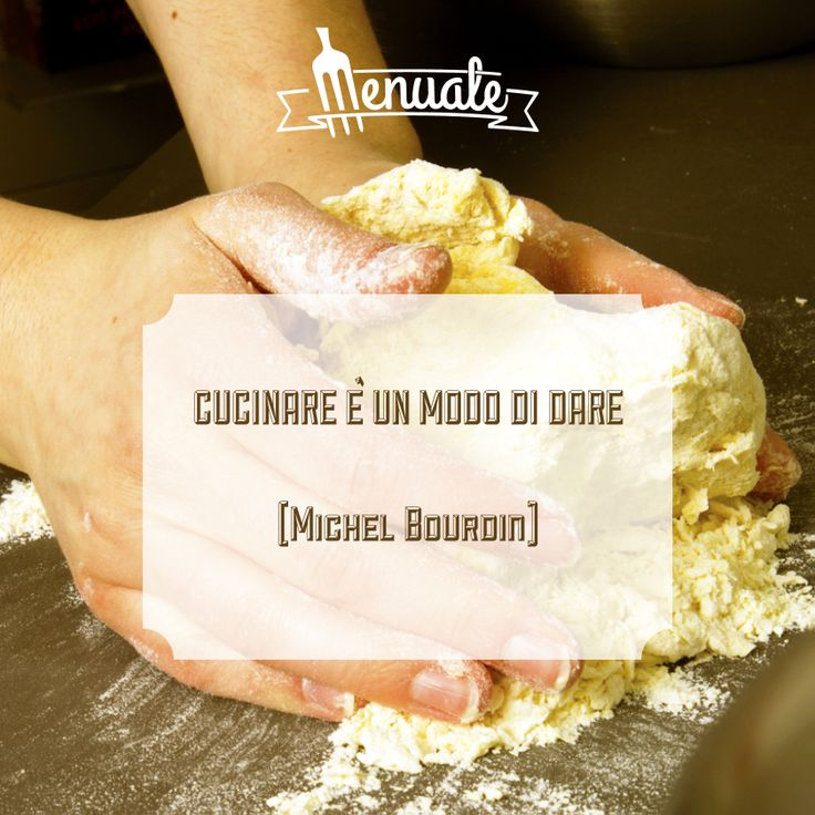 """""""Cucinare è un modo di amare"""" Michel Bourdin #quotes #food"""