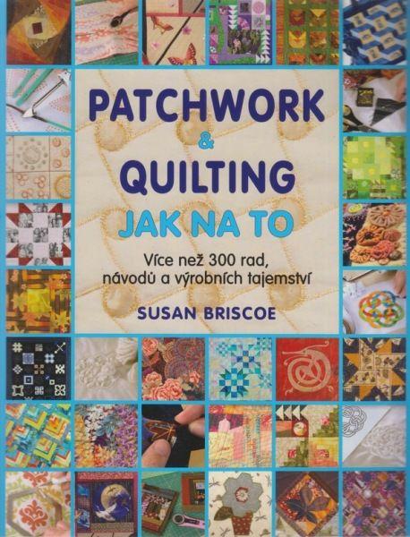 Patchwork & Quilting - Jak na to – Knihkupectví Neoluxor