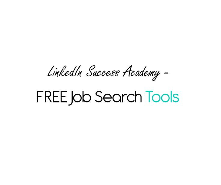 FREE Job Search Tools | LinkedIn Success Academy |