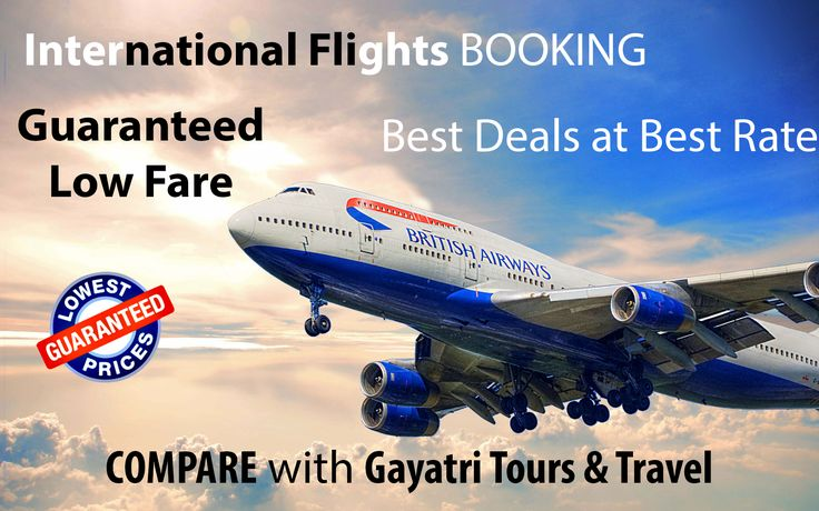Best deals on International Flights. Low fare #AirTickets is Guaranteed.  Compare Airline Fare with Gayatri Tours & Travel.