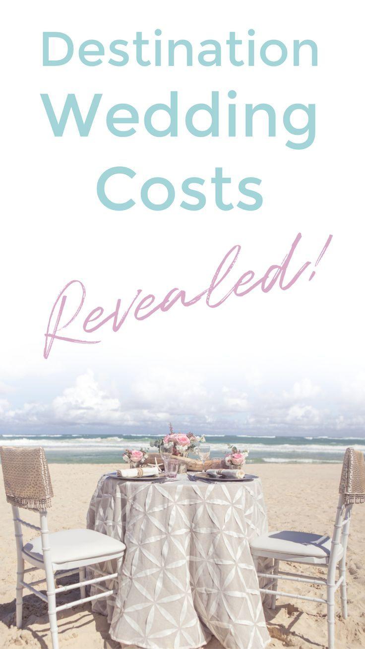Destination Wedding Costs Revealed Destination Wedding Cost Wedding Costs Destination Wedding Budget