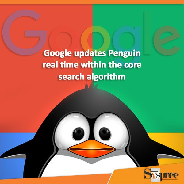 Google Penguin 4.0- Real Time for the First Time #Syspreeblog #SEOservices