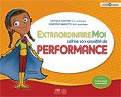 (Livre) Extraordinaire Moi propose d'accompagner les enfants vivant avec de l'anxiété de performances à travers diverses prises de conscience.