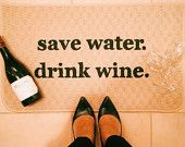Save Water. Drink Wine. Decorative Kitchen Mat, Funny Kitchen Mat by Be There in Five  home decor, home inspiration, funny gift, wine gifts, wine quotes, kitchen mat, kitchen decor, kitchen inspiration, neutral kitchen, area rug, door mat, doormat, funny doormat