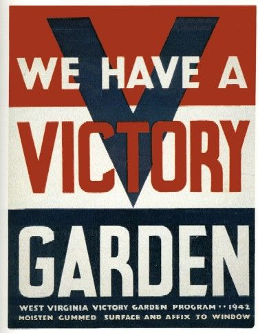 West Virginia Victory Garden Program c. 1942 - learn how to grow food, it's a good lifeskill and could come in handy