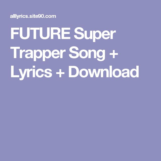 FUTURE Super Trapper Song + Lyrics + Download