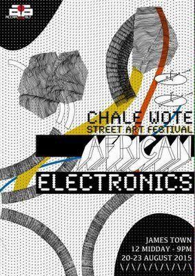 "CHALEWOTE STREET ARTS FESTIVAL ""African Electronics"" Jamestown  12pm - 9pm 20-23 August, 2015"