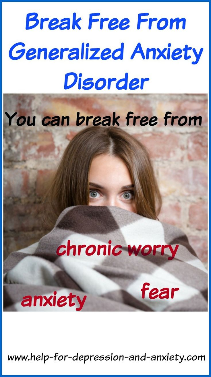 Generalized Anxiety Disorder, or GAD, clouds your world with worry and anxiety. But you can break free of the fear.