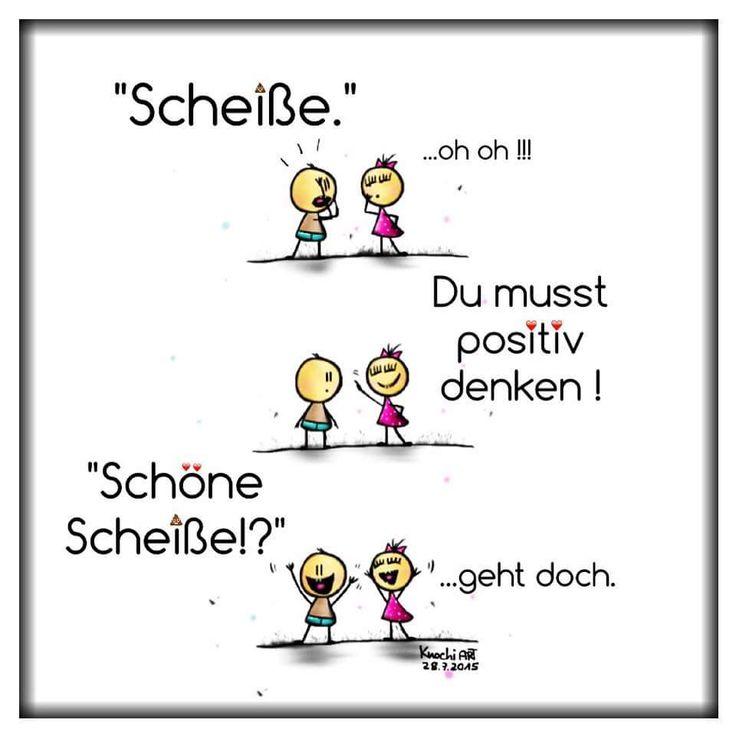 Think positive: Schöne Scheiße!