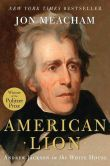 American Lion: Andrew Jackson in the White House, Jon Meacham