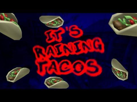 Its Raining Tacosroblox Music Video Youtube Funny - always welcome roblox song