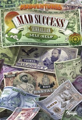 Kirjoittamisen ollessa suuri osa minua, niin ovat myös kirjat. Yksi parhaista lukemistani on Mad Success  – Seikkailijan self help.