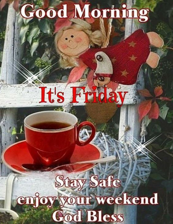 Good Morning, Its Friday, Stay Safe, Enjoy Your Weekend. God Bless friday good morning friday quotes good morning quotes friday blessings good morning friday quotes friday images friday image quotes