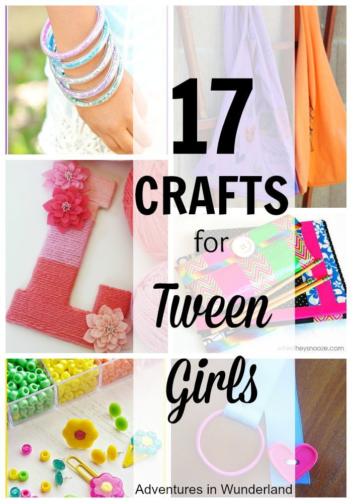 17 Crafts For Tween Girls