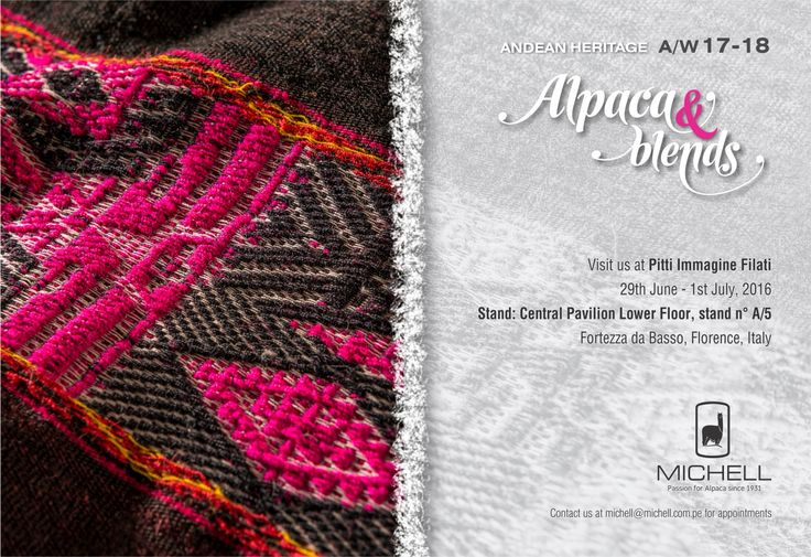 We are excited to announce that we are launching our ‪#‎AndeanHeritage‬ A/W 17-18 Michell Yarn Collection at Pitti Filati from June 29th to July 1st in Florence, Italy. If you are visiting the show, we invite you to visit our stand A/5 to see all the new yarns we are presenting for machine and hand knitting. Think Alpaca ... Think Michell