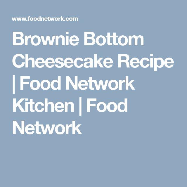Brownie Bottom Cheesecake Recipe   Food Network Kitchen   Food Network