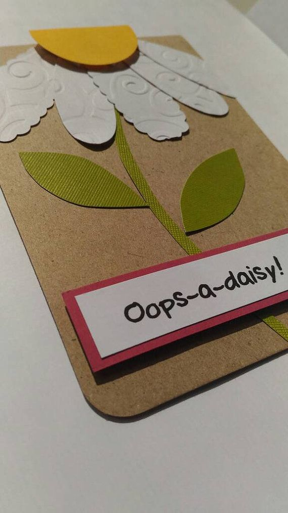 OOPS-A-DAISY: the first design in the For the pun of it collection.  A fun and humorous way to say sorry.  Measurements: ~ 4 x 6 inches  This card