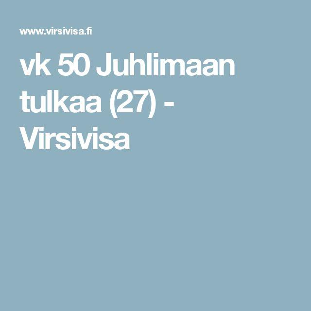 vk 50 Juhlimaan tulkaa (27) - Virsivisa