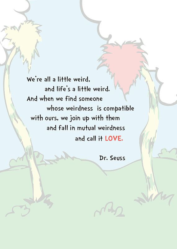Dr. Seuss Love / Weirdness Quote Print on Etsy.com