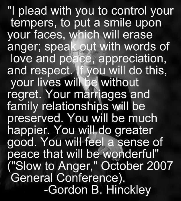 Gordon B. Hinckley - Slow to Anger