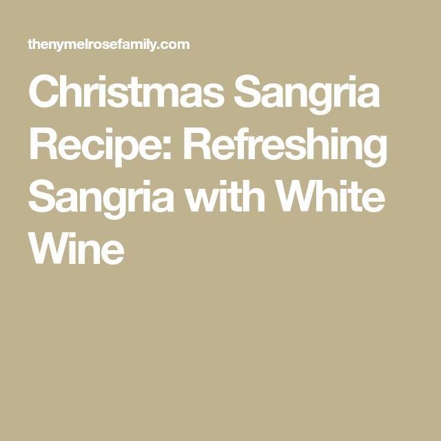 Christmas Sangria Recipe: Refreshing Sangria with White Wine