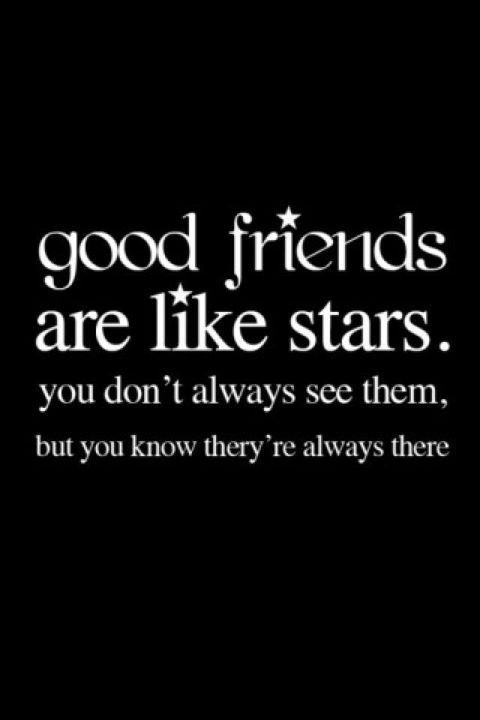 Quotes Friends You Dont See Often : Quote good friends are like stars you don t always see